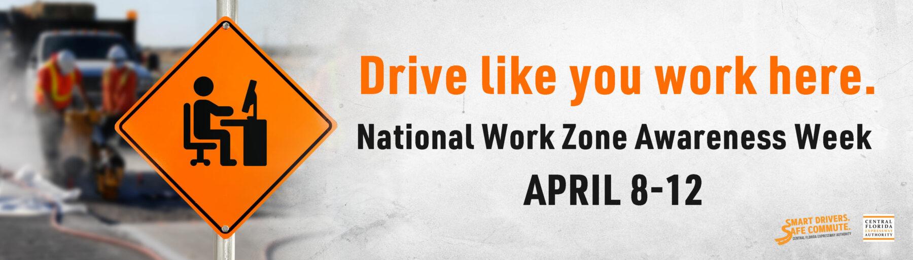 Drive like you work here: National Work Zone Awareness Week April 8-12, 2019